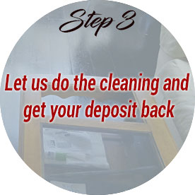 let us do the cleaning and get your deposit back